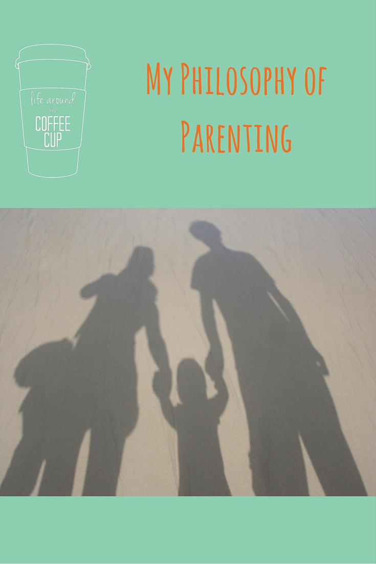 My Philosophy of Parenting - Life Around the Coffee Cup - www.leahheffner.com