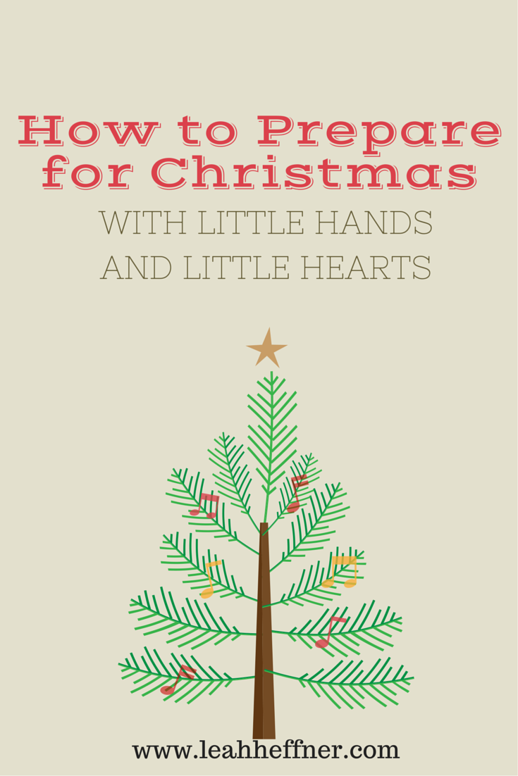 How to Prepare for Christmas With Little Hands and Little Hearts