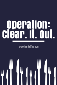 Operation: Clear. It. Out.
