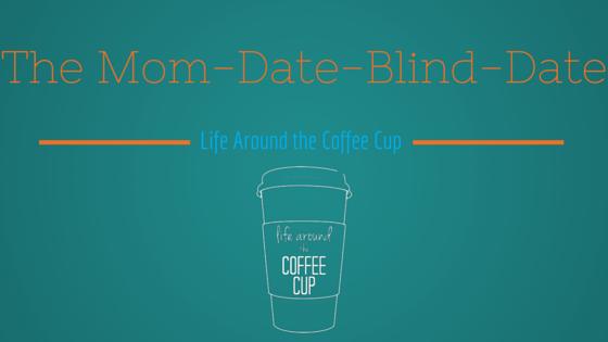 Mom-Date-Blind-Date