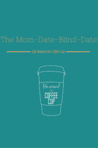 The Mom-Date-Blind-Date