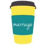 Life Around the Coffee Cup - Marriage