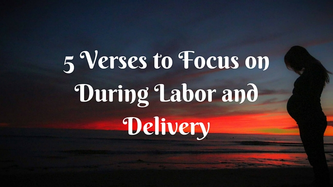 Leah Heffner - 5 Verses to Focus on During Labor Delivery