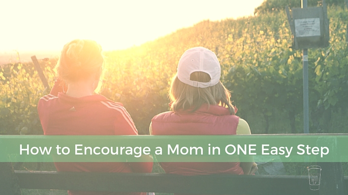 Life Around the Coffee Cup - How to Encourage a Mom in ONE Easy Step - www.leahheffner.com
