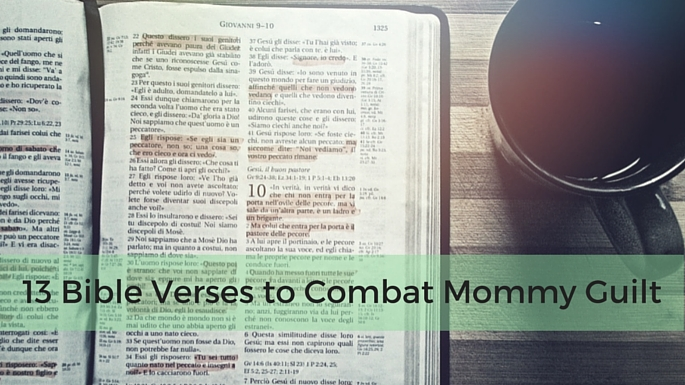 13 Verses to Combat Mommy Guilt - Life Around the Coffee Cup - www.leahheffner.com
