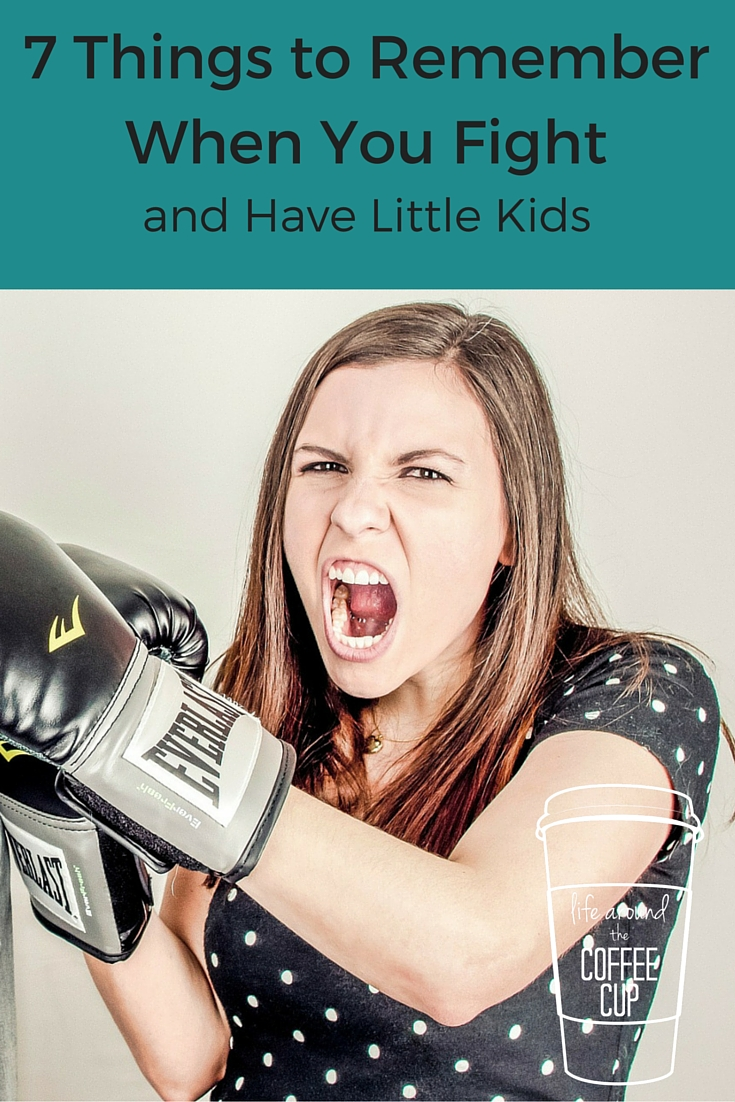 7 Things to Remember When You Fight and Have Little Kids - Life Around the Coffee Cup - www.leahheffner.com