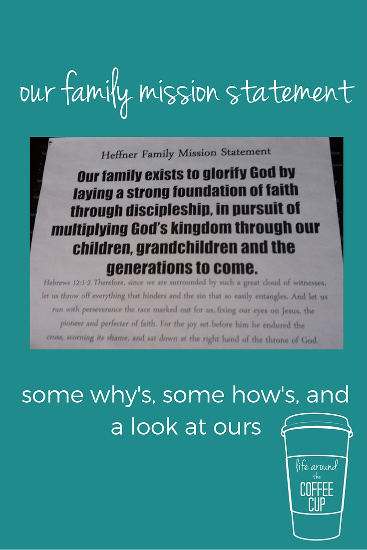 Our Family Mission Statement - Life Around the Coffee Cup - www.leahheffner.com