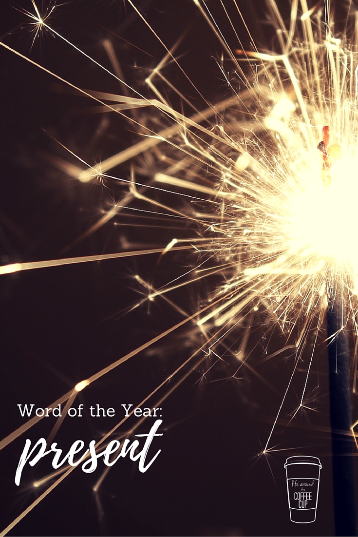 Word of the Year : Present - Life Around the Coffee Cup - www.leahheffner.com
