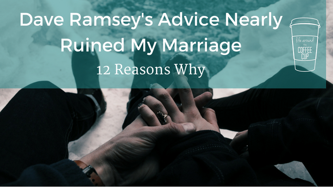 Dave Ramsey S Advice Nearly Ruined My Marriage