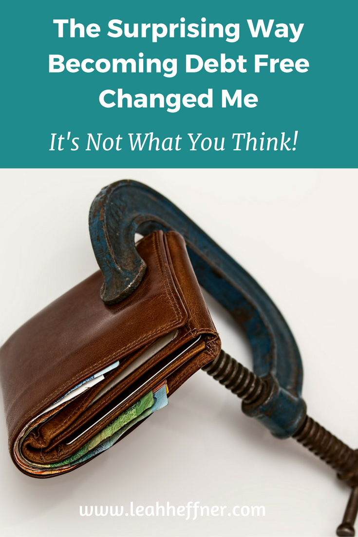 The Surprising Way Becoming Debt Free Changed Me (And It's Not What You Think!) - Life Around the Coffee Cup - www.leahheffner.com