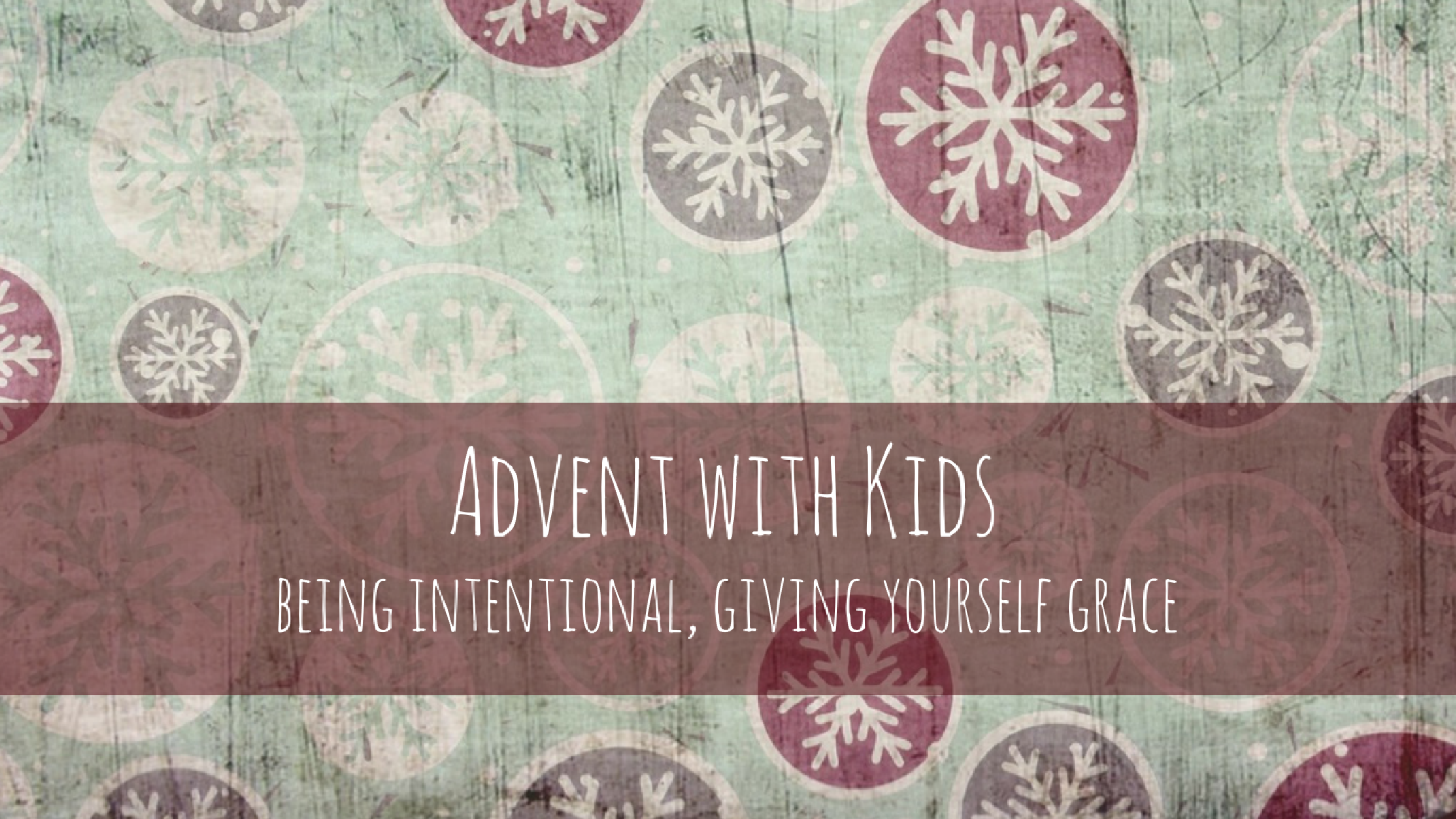 Advent with Kids - Life Around the Coffee Cup - www.leahheffner.com