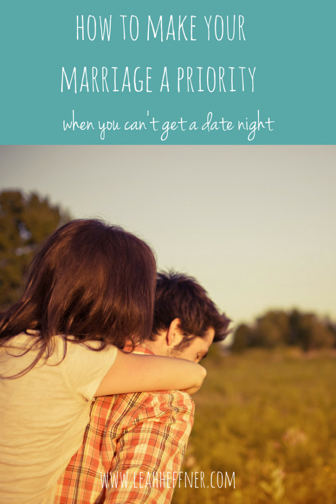 How To Make Your Marriage a Priority When You Can't Get a Date Night - Life Around the Coffee Cup - www.leahheffner.com
