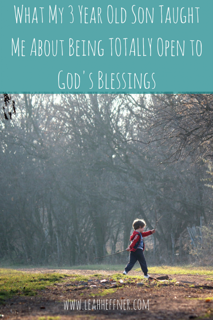 What My 3 Year Old Son Taught Me About Being TOTALLY Open to God's Blessings - Life Around the Coffee Cup - www.leahheffner.com