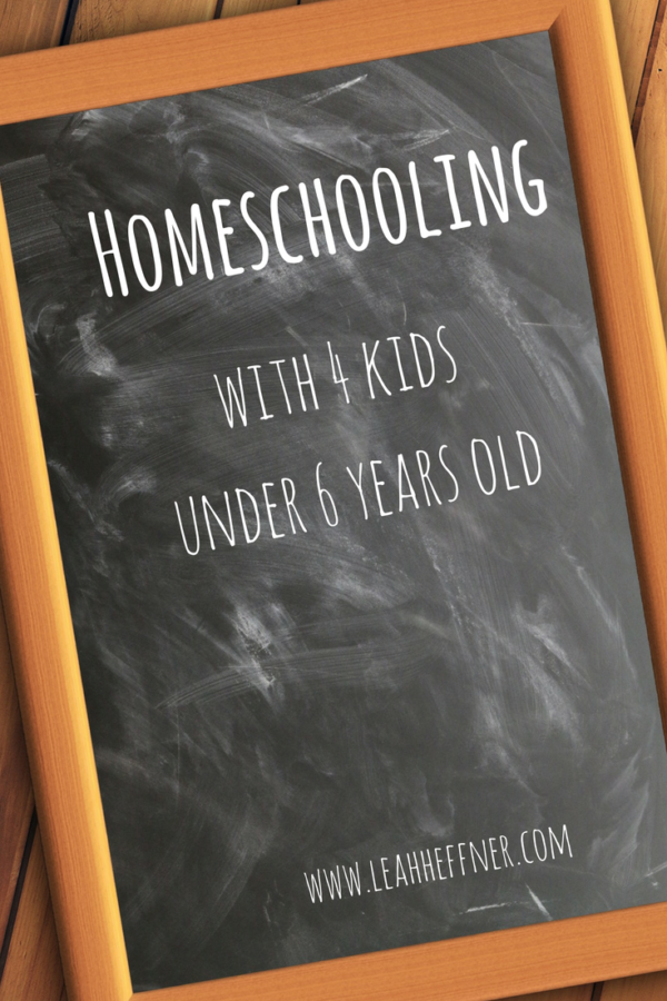 Homeschooling with 4 Kids 6 and Under