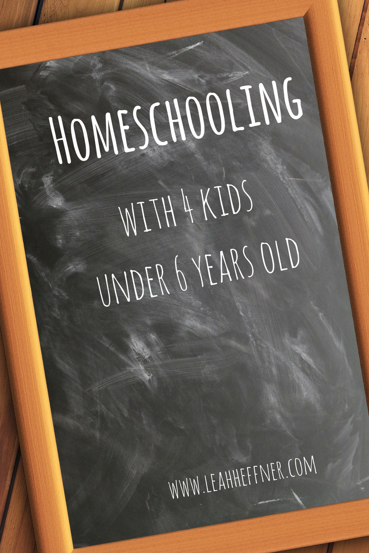 Homeschooling with 4 Kids 6 and Under - Life Around the Coffee Cup - www.leahheffner.com