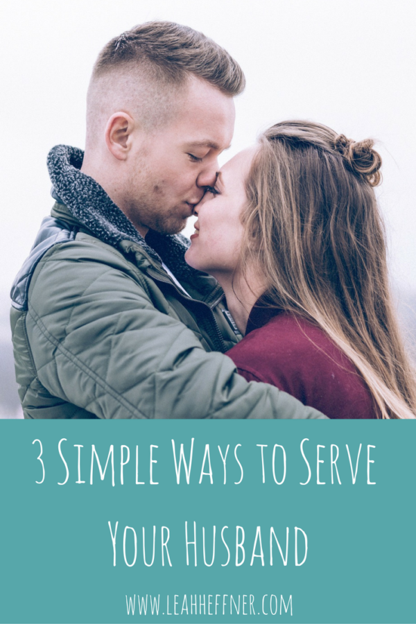 3 Simple Ways to Serve Your Husband