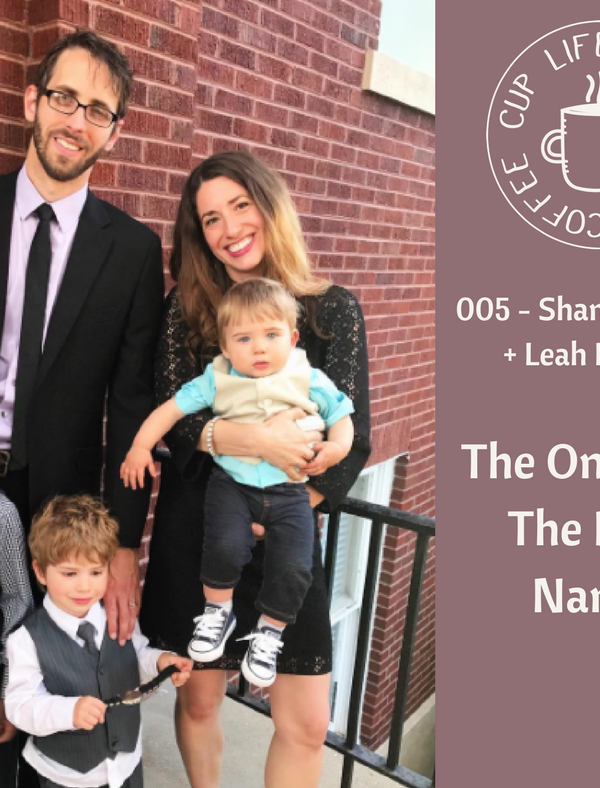 Life Around the Coffee Cup Podcast - #002 The One with the Baby Names Shannon Evans + Leah Heffner