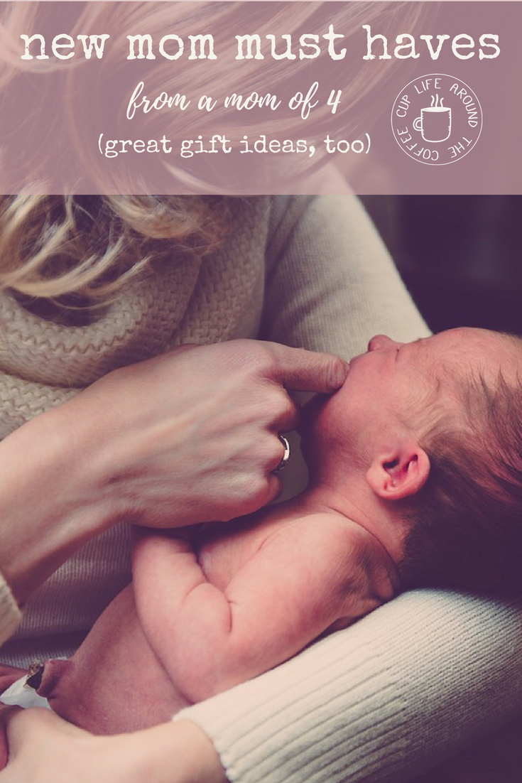 New Mom Must Haves (from a Mom of 4!) - Life Around the Coffee Cup - www.leahheffner.com