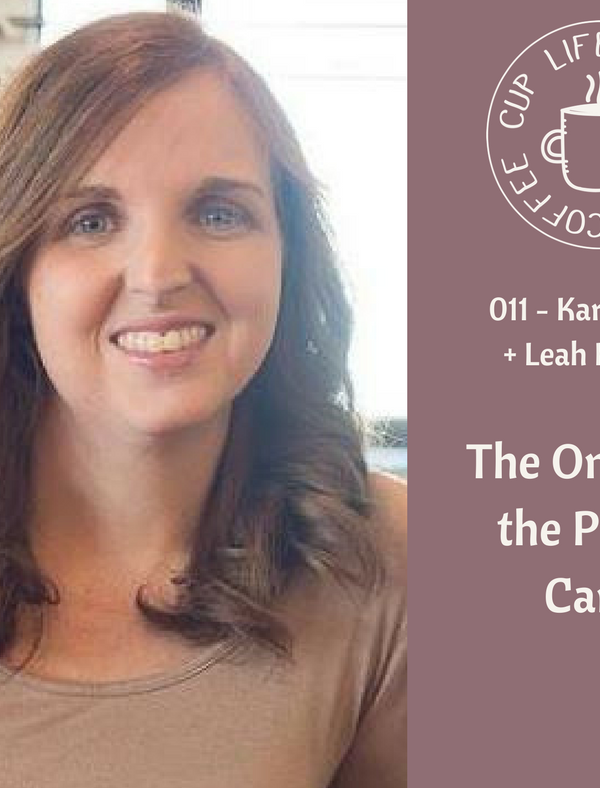 Life Around the Coffee Cup Podcast - #010 The One with the Prayer Cards with Karen Isbell + Leah Heffner