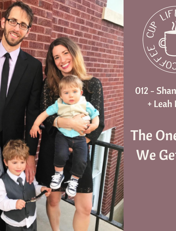 Life Around the Coffee Cup Podcast - #012 The One Where We Get Small with Shannon Evans + Leah Heffner