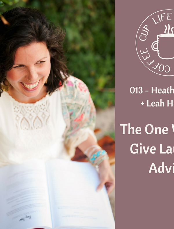 Life Around the Coffee Cup Podcast - #013 The One where I Give Laundry Advice with Heather Dixon + Leah Heffner