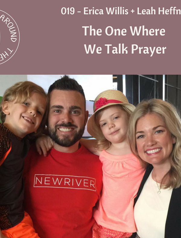 #019: The One Where We Talk Prayer with Erica Willis