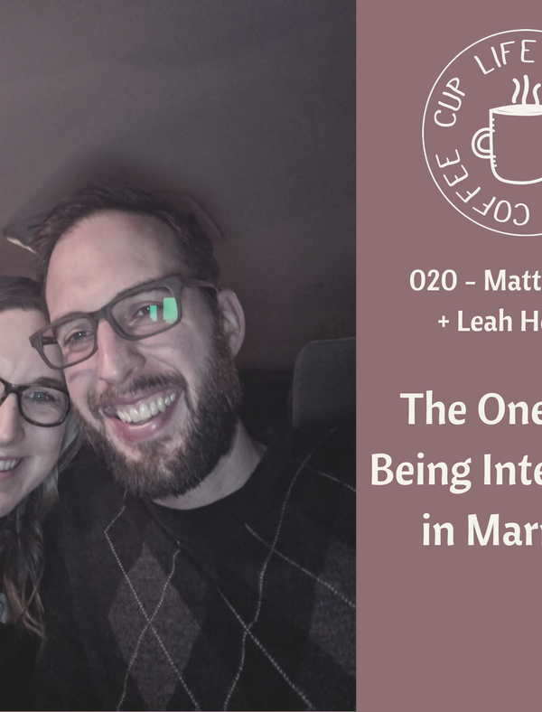 #020: The One With Being Intentional in Marriage with my Husband Matt Heffner