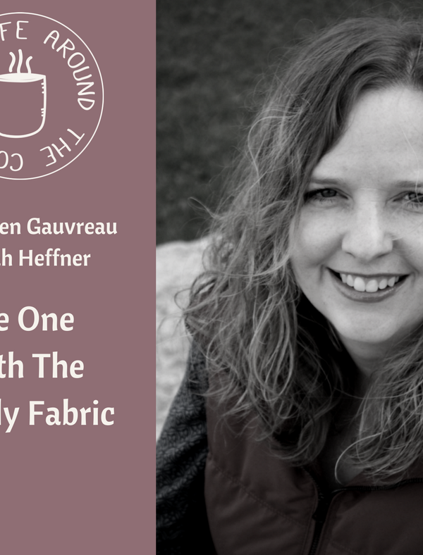 030 The One with the Family Fabric with Karen Gauvreau