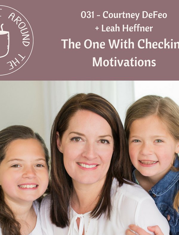 031 The One with Checking Motivations with Courtney DeFeo