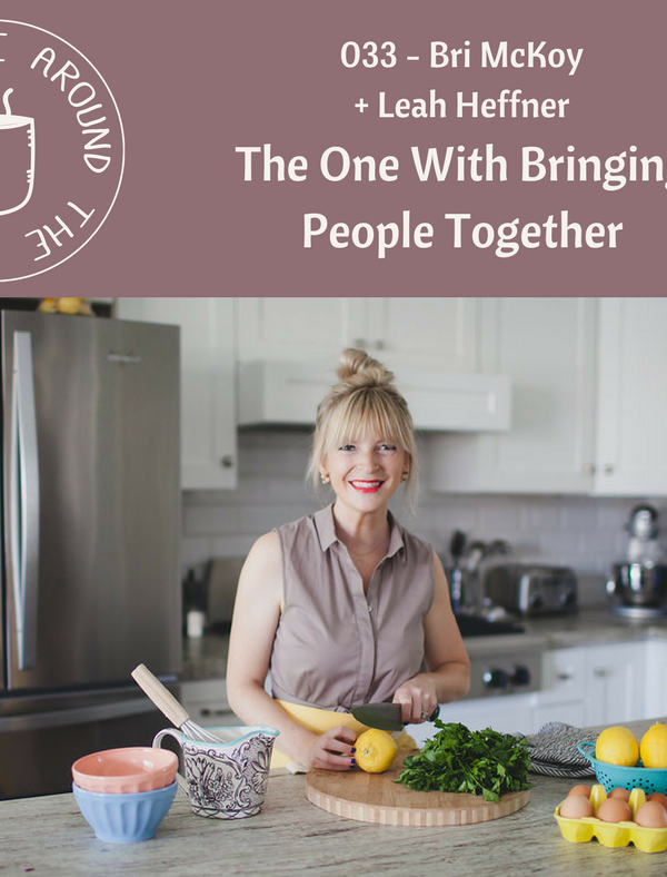033 The One with Bringing People Together with Bri McKoy