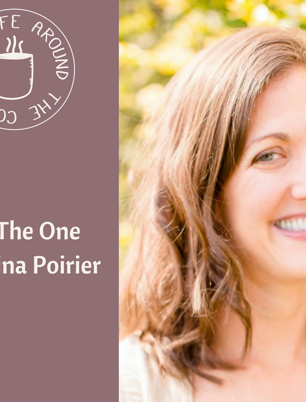 038 The One with Gina Poirier on the Life Around the Coffee Cup Podcast with Leah Heffner