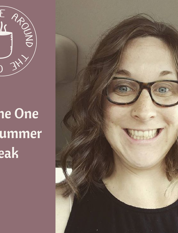 041 The One with Summer Break on the Life Around the Coffee Cup with Leah Heffner